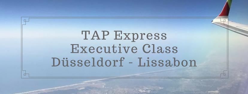 TAP Portugal Express - Düsseldorf nach Lissabon in der Executive Class