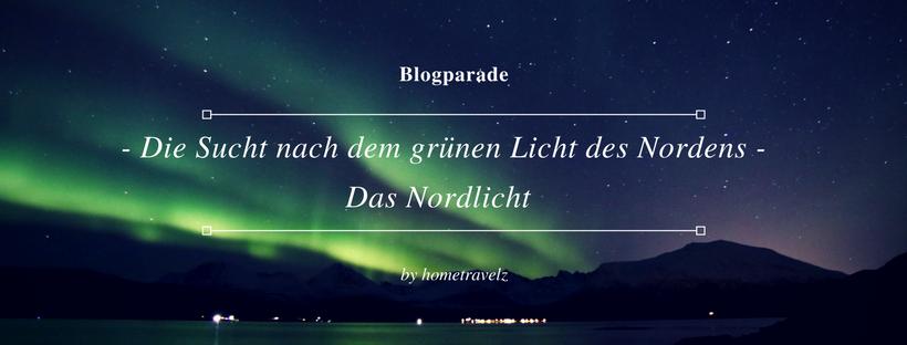 Blogparade - Die Sucht nach dem grünen Licht des Nordens - Das Nordlicht
