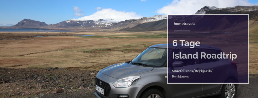 6 Tage Island Roadtrip – Von Snæfellsnes über Reykjavík bis Reykjanes