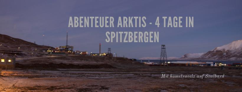 Abenteuer Arktis – 4 Tage in Spitzbergen