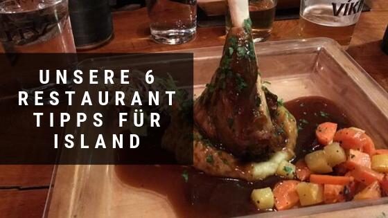 Unsere 6 Restaurant Tipps für Island